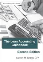Lean Accounting Guidebook: Second Edition ebook by Steven Bragg