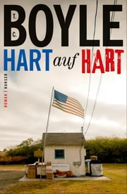 Hart auf hart - Roman ebook by T.C. Boyle, Dirk van Gunsteren