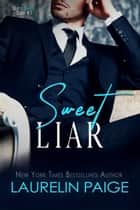 Sweet Liar ebook by Laurelin Paige