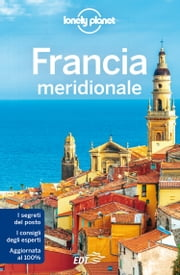 Francia Meridionale ebook by Lonely Planet, Nicola Williams, Regis St Louis,...