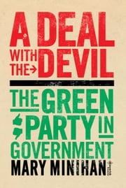 A Deal With the Devil - The Green Party in Government ebook by Mary Minihan