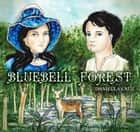 Bluebell Forest ebook by Daniella Cruz