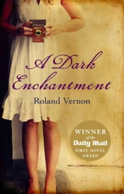 A Dark Enchantment ebook by Roland Vernon