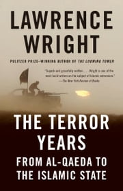 The Terror Years - From al-Qaeda to the Islamic State ebook by Lawrence Wright