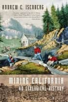 Mining California - An Ecological History ebook by Andrew C. Isenberg