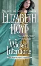 Wicked Intentions ebook by Elizabeth Hoyt