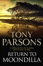 Return to Moondilla ebook by Tony Parsons