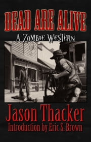 Dead Are Alive ebook by Jason Thacker