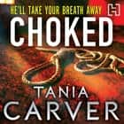 Choked audiobook by Tania Carver