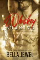 Whiskey Burning - Iron Fury MC ebook by Bella Jewel