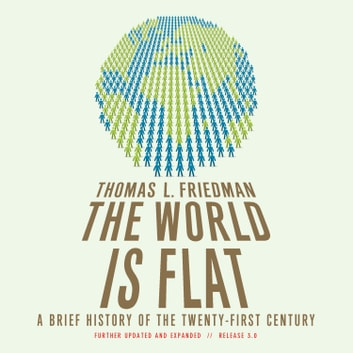 The World Is Flat 3.0 - A Brief History of the Twenty-first Century audiobook by Thomas L. Friedman