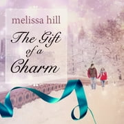 The Gift of a Charm audiobook by Melissa Hill