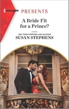A Bride Fit for a Prince? ebook by Susan Stephens