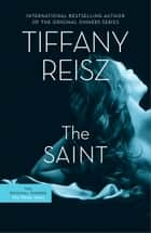 The Saint - The Original Sinners Book 5 ebook by Tiffany Reisz