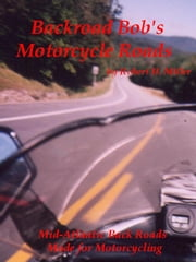 Motorcycle Road Trips (Vol. 11) Roads - Mid-Atlantic Back Roads Made For Motorcycling ebook by Robert Miller
