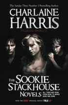 True Blood Omnibus III - All Together Dead, From Dead to Worse, Dead and Gone ebook by Charlaine Harris