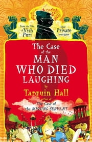 The Case of the Man Who Died Laughing - From the Files of Vish Puri, Most Private Investigator ebook by Tarquin Hall