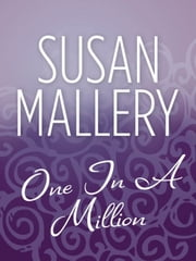 One In A Million (Mills & Boon M&B) ebook by Susan Mallery