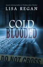 Cold-Blooded eBook por Lisa Regan