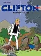 Clifton - tome 13 - Matoutou - Falaise ebook by Bédu, Bédu, De Groot