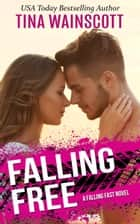 Falling Free ebook by Tina Wainscott
