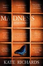 Madness: a Memoir eBook by Kate Richards