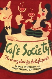 Cafe Society - The wrong place for the Right people ebook by Barney Josephson,Terry Trilling-Josephson