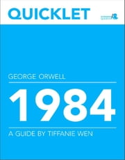 Quicklet on George Orwell's 1984 ebook by Tiffanie  Wen