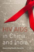 HIV/AIDS in China and India ebook by C. Lo