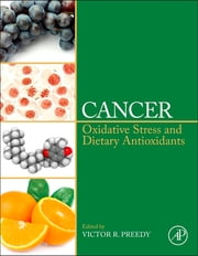 Cancer - Oxidative Stress and Dietary Antioxidants ebook by Victor R. Preedy