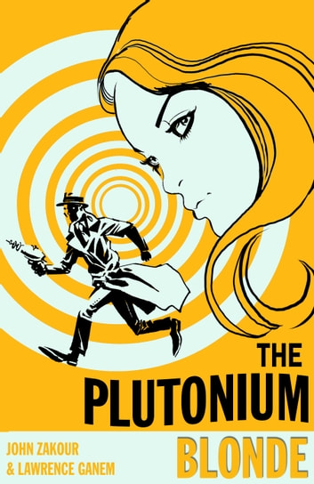 The Plutonium Blonde ebook by John Zakour and Lawrence Ganem