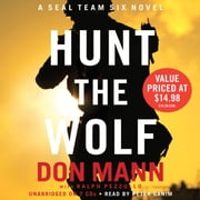 Hunt the Wolf - A SEAL Team Six Novel audiobook by Don Mann