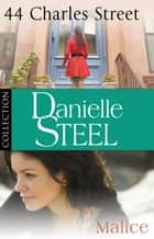 Danielle Steel: 44 Charles Street & Malice - Ebook bundle ebook by Danielle Steel