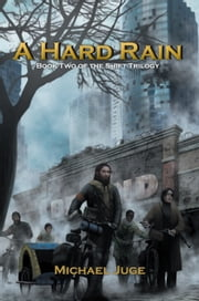 A Hard Rain - Book Two of the Shift Trilogy ebook by Michael Juge