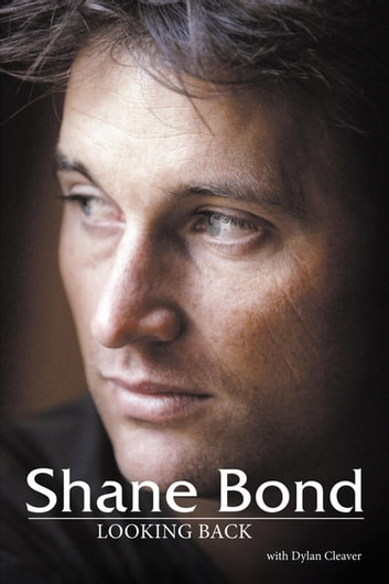 Shane Bond - Looking Back ebook by Dylan Cleaver