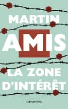 La Zone d'intérêt ebook by