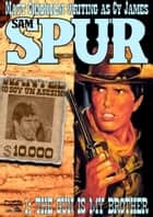 Sam Spur 1: The Gun is my Brother ebook by