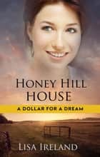 Honey Hill House ekitaplar by Lisa Ireland