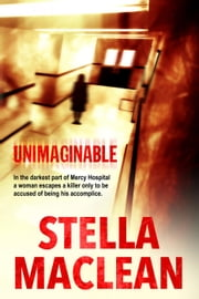Unimaginable - Women in Danger, #1 ebook by Stella MacLean