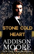 Stone Cold Heart ebook by Addison Moore