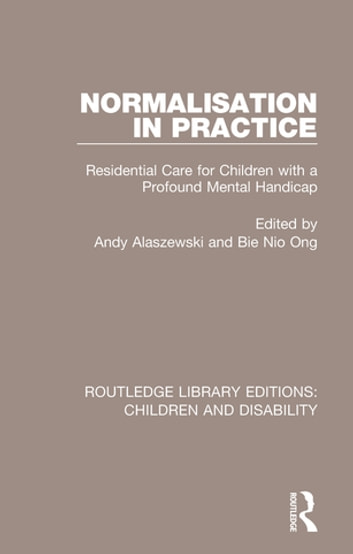 Normalisation in practice ebook by 9781317360704 rakuten kobo normalisation in practice residential care for children with a profound mental handicap ebook by fandeluxe Choice Image