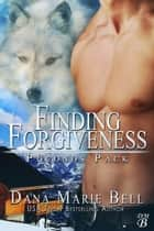 Finding Forgiveness - Poconos Pack, #1 ebook by Dana Marie Bell