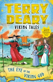 Viking Tales: The Eye of the Viking God ebook by Terry Deary, Helen Flook