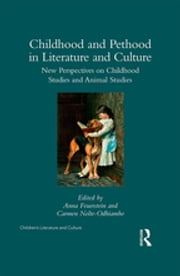 Childhood and Pethood in Literature and Culture - New Perspectives in Childhood Studies and Animal Studies ebook by Anna Feuerstein, Carmen Nolte-Odhiambo