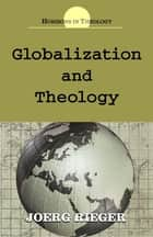 Globalization and Theology ebook by Joerg Rieger