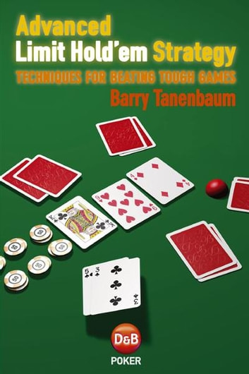 Advanced Limit Hold'em Strategy ebook by Barry Tanenbaum