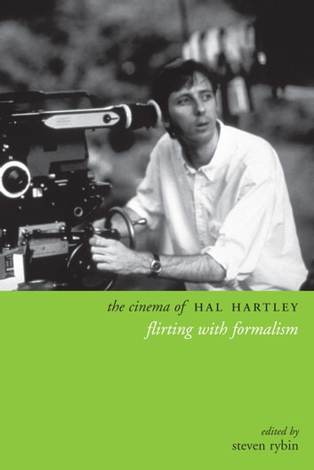 The Cinema of Hal Hartley - Flirting With Formalism ebook by
