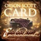 Enchantment audiobook by Orson Scott Card