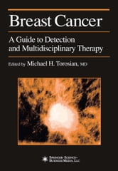 Breast Cancer - A Guide to Detection and Multidisciplinary Therapy ebook by