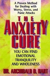 The Anxiety Cure ebook by Archibald Hart